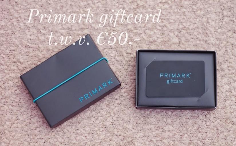 Winactie 1 | Primark giftcard t.w.v. €50,-